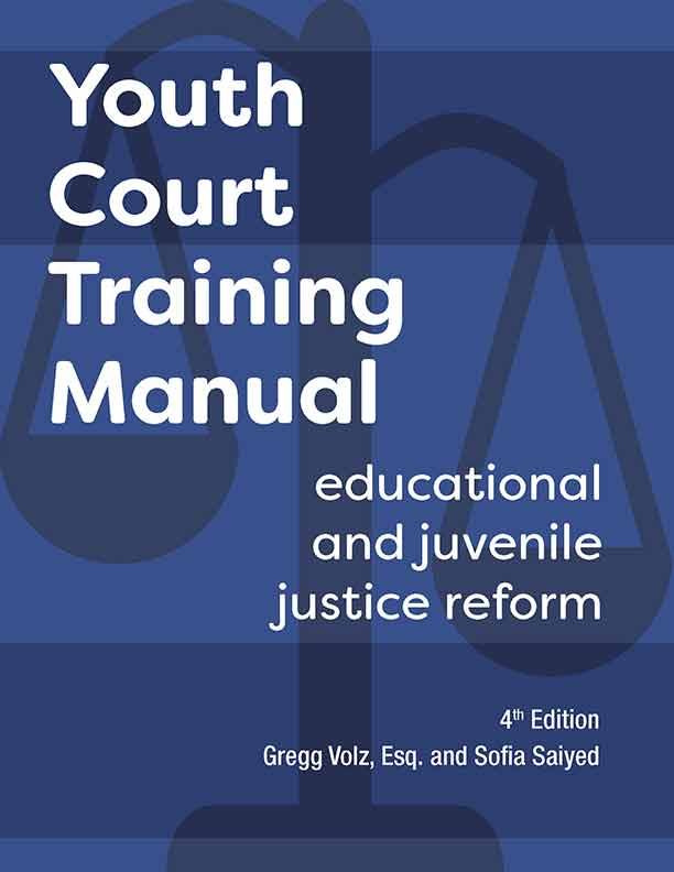 Youth Court Training Manual: Educational and Juvenile Justice Reform